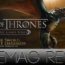 Обзор Game of Thrones: Episode 3 - The Sword in the Darkness