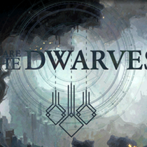 Пользовательские обзоры We are the Dwarves